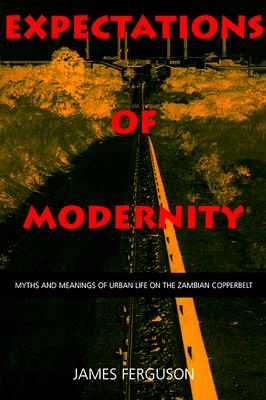 Expectations of Modernity By Ferguson, James